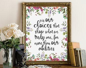 It is our choices that show what we truly are Harry Potter Art Print , J. K. Rowling Printable Quote ,j.k. rowling quote Printable Wall Art