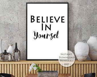 Inspirational Print,  Typography, Quote Poster, Digital Download, Printable Quotes, Calligraphy,Believe in yourself