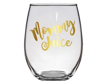 Mommy Juice Wine Glass, Mom Wine Glass, Gift For Mom, Mom Gift, Gift For Her, Wife Gift, Mommy Wine Glass, New Mom Gift,  Gift For Wife