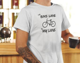 Cyclists T-shirt with The Bike Lane is my Lane print, Cyclists Bike lane Print T-Shirt, Bike Lane Print Cyclists T-Shirt, Cyclists T-Shirt