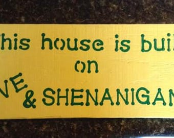 This House is Built On Love and Shenanigans Wooden Sign