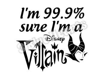 I'm 99.9 sure I'm a Disney Villain svg dxf pdf studio jpg, Maleficent, Sleeping Beauty