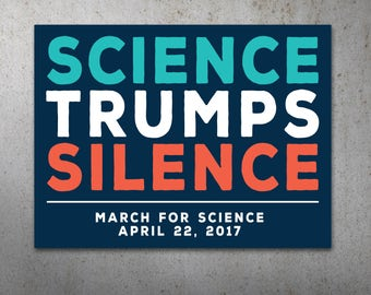 Science Trumps Silence PRINTABLE Protest Poster   Science March, March For Science, Climate Change, Trump Protest Sign