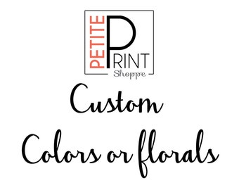 Custom Color, Floral Tint, Script Change