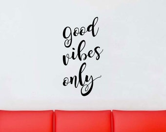 Good Vibes Only wall decal vinyl sticker wall art mural available in 7 different sizes and 30 different colors