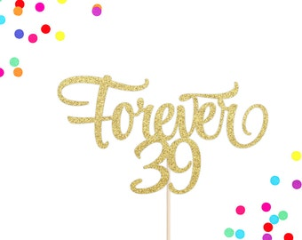 Forever 39 Cake Topper   40th Birthday Cake Topper   Hello 40 Cake Topper   Forty & Fabulous   40th Party Decor   Happy 40th Cake Topper