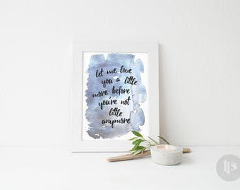 Child Room Print - Child Quote - Baby Nursery Quote - Instant Download - Printable - Love