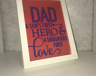 Fathers day gift, special daddy, a sons first hero, daughters first love, dads birthday, small dad frame, fathers day frame