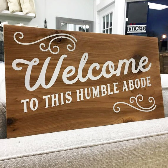 Welcome To Our Humble Abode: Welcome Sign 16 X 9 Welcome To This Humble Abode In