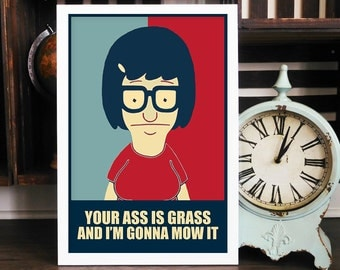 Bob's Burgers: Tina Belcher Change Poster_Your Ass Is Grass And Im Gonna Mow It