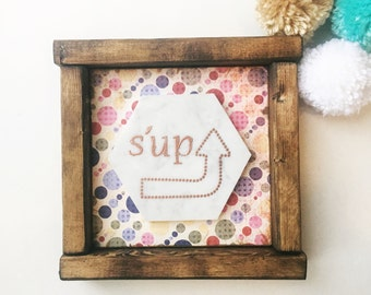 Wooden Sign Shelf Sitter, 'S'UP'