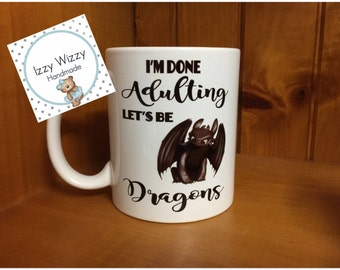 Im done adulting lets be dragons