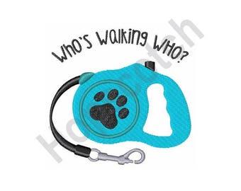 Dog Leash - Whos Walking Who? - Machine Embroidery Design