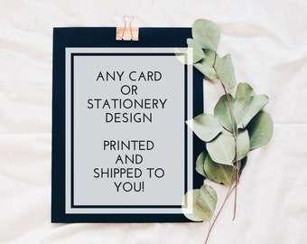 Printed Stationery - Any of Our Designs - 10 Cards + Envelopes - Printed and Shipped to You - Custom Stationery - Printed Cards - Stationery