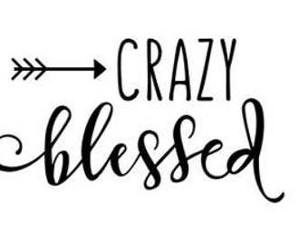 Crazy blessed decal // blessed decal // mac book stickers // yeti decal for women // blessed quote // quote decal / decal for yeti / blessed