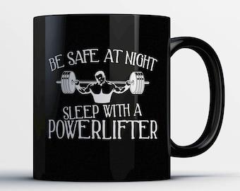 Powerlifter Coffee Mug - Sleep with a Powerlifter - Gift for Powerlifter - Powerlifter Cup - Funny Powerlifter Present-Best Powerlifter Gift