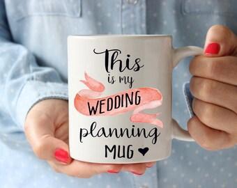 This is my wedding planning mug, wedding planning mug, wedding mug, bride mug, engagement gift, bridal shower gift, engagement mug, gift