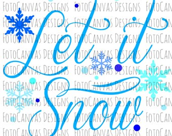 Let It Snow,Snowflakes,SVG,Silhouette Cameo,Cricut,Cutting File,Christmas,Holiday, Design, Digital File, Custom