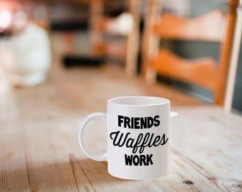 Parks and Recreation, Friends, Waffles, Work, Mug