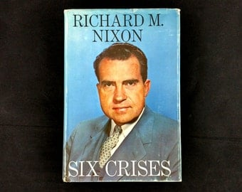 Six Crises by Richard M. Nixon - 1962 Vintage First Edition - Hardback book w/ Dust Jacket - in Good condition