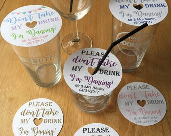 Don't take my drink glass topper, coaster, beer mat, I'm dancing, personalised x50