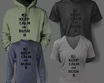 Keep Calm and Rush B shirt or Hoodie  Counter Strike
