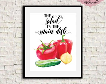 Kitchen print, Kitchen wall decor, Vegetables print, The salad is the main dish printable kitchen wall art, Vegan print, Printable quote