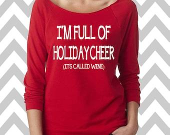 I'm Full Of Holiday Cheer It's Called Wine Christmas Sweatshirt Women's Ugly Christmas Sweater 3/4 Sleeve Raw Edge Sweatshirt Wine Lover