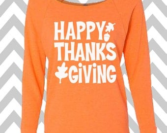Happy Thanksgiving Funny Thanksgiving Sweater Oversized 3/4 Sleeve Sweatshirt Gym Tee Off the Shoulder Sweatshirt Thanksgiving Fitness Tee
