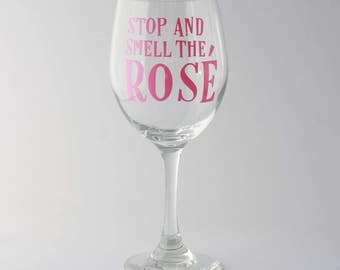 Wineglass, Stop and Smell the Rose'