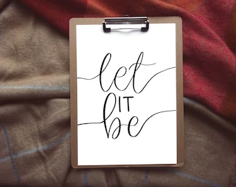 Let It Be / Digital Download / Let It Be Art Print / Let It Be A4 Print / Motivational Quote / Instant Download / Beatles Quote