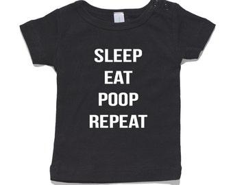 Eat Sleep Poop Repeat Baby T-Shirt 100% Cotton white and black 0-24 months sizes funny newborn birth