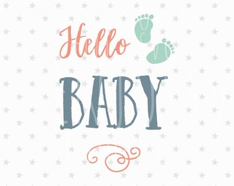 Hello Baby SVG Hello Baby SVG File Baby Cut File New Baby svg Baby Svg File Baby Feet svg Baby Shower svg file Silhouette cut file Baby SVG