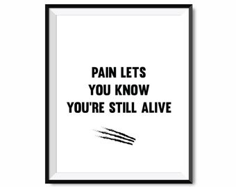 Pain lets you know you're still alive, wolverine print, wolverine quote, marvel quote, x-men printable art, logan poster, motivational print