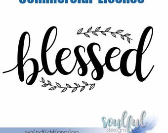 Blessed  • COMMERCIAL LICNESE • svg cutting file • pdf file • jpg file • png file • sihouette cutting file • download file • diy sign