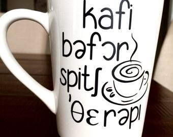 Speech therapy mug (coffee before speech therapy)