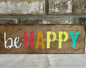 Be Happy Sign, Small Wood Sign