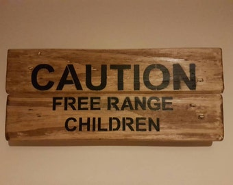 Caution Free Range Children Sign