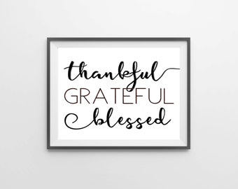Wall Art Print, Print Art, Print Quotes, Gift For Her, Thankful Sign, Thankful Banner, Girlfriend Gift, Thankful, Grateful, Blessed, Print