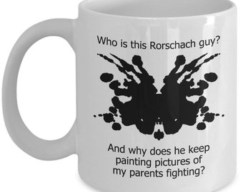 Funny Psychology Mugs - Who Is This Rorschach Guy? - Ideal Psychologist Gifts