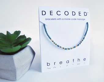 BREATHE - Morse Code Bracelet - Inspirational Jewelry - Morse Code Jewelry - Mantra Bracelet - Motivational Jewelry
