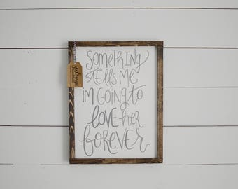 READY TO SHIP!! Something tells me Wood Framed Sign