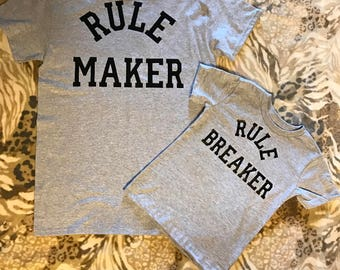 Rule Maker & Rule Breaker shirts