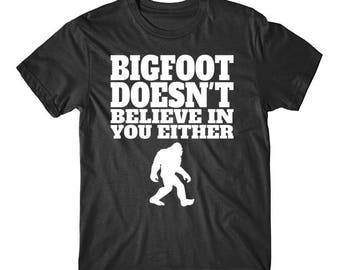 Bigfoot Doesn't Believe In You Either Funny T-Shirt
