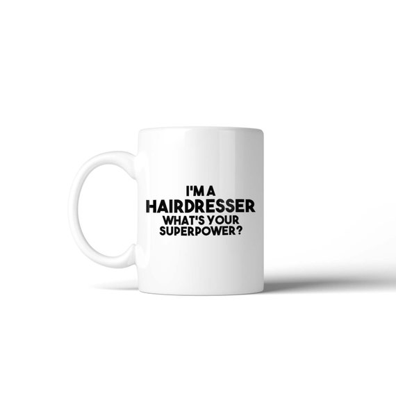 I'm a Hairdresser what's your Superpower Mug - Funny Gift Idea Stocking Filler