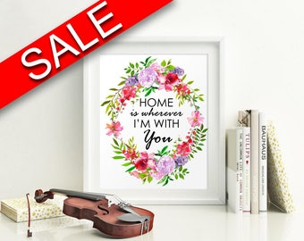 Wall Art Home Is Wherever Im With You Digital Print Home Is Wherever Im With You Poster Art Home Is Wherever Im With You Wall Art Print Home