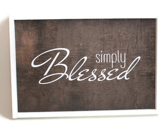 Simply Blessed Sign, Blessed Sign, Neutral Decor, Farmhouse Home Sign, Shabby Chic Home Sign, Rustic Blessed Sign, Rustic Home Decor,