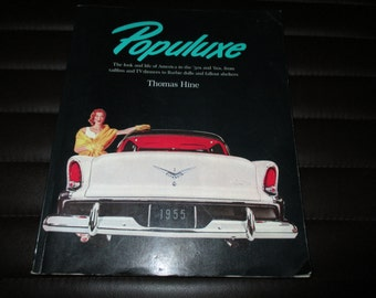 Populuxe,the look of the 50s and 60s,barbie dolls,fallout shelters,design,styling by thomas hine--1987-1st.p/b edition