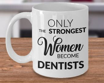 Female Dentist Gifts - Only the Strongest Women Become Dentists Coffee Mug