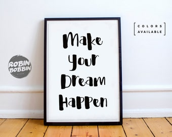 Make Your Dream Happen - Motivational Poster - Wall Decor - Minimal Art - Home Decor